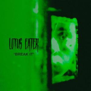poster for Break It - Lotus Eater