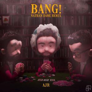 poster for Bang! (Nathan Dawe Remix) - AJR
