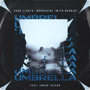 poster for Umbrella (with Marnik) (feat. Ember Island) - Hard Lights, Moonshine, Marnik