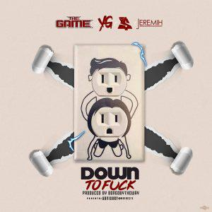 poster for Down To (Feat. YG, Ty Dolla $ign & Jeremih) - The Game