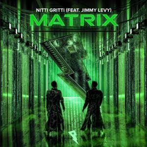 poster for Matrix (feat. Jimmy Levy) - Nitti Gritti