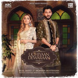 poster for Uchiyaan Dewaraan - Baari 2 – Bilal Saeed & Momina Mustehsan