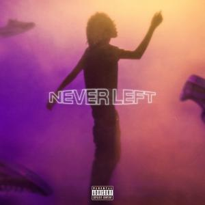 poster for Never Left - Lil Tecca