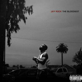 poster for The Bloodiest - Jay Rock