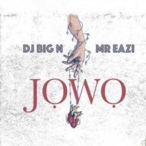 poster for Jowo - DJ Big N & Mr Eazi