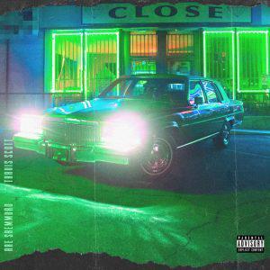 poster for CLOSE (feat. Travis Scott) - Rae Sremmurd