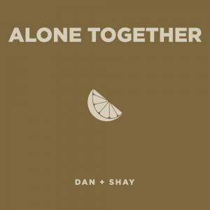 poster for Alone Together - Dan + Shay