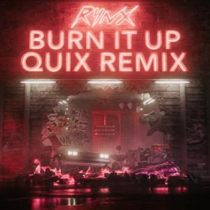 poster for Burn It Up (QUIX Remix) - Rynx