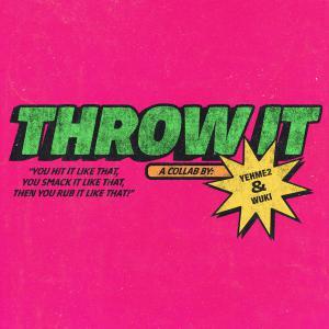 poster for Throw It - YehMe2 & Wuki