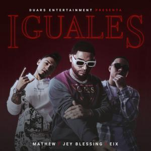 poster for Iguales - Jey Blessing, Mathew, Eix
