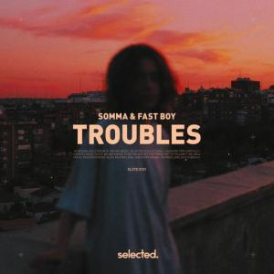 poster for Troubles - Somma, Fast Boy