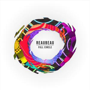 poster for  Full Circle (feat. Mark Oomen) - ReauBeau
