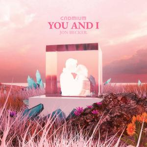 poster for you and I - Cadmium & Jon Becker