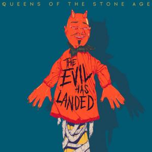 poster for  The Evil Has Landed - Queens Of The Stone Age