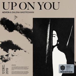 poster for Up on You - Aevion & Salena Mastroianni