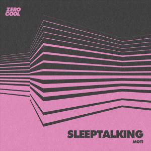 poster for Sleeptalking - MOTi