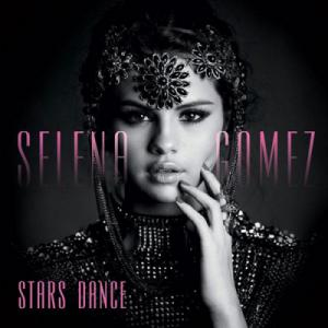poster for Stars Dance - Selena Gomez
