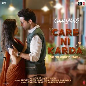 "poster for Care Ni Karda (From ""Chhalaang"") - Sweetaj Brar & Yo Yo Honey Singh"