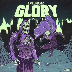 poster for Glory - Evilnoiz