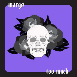 poster for Too Much - margø