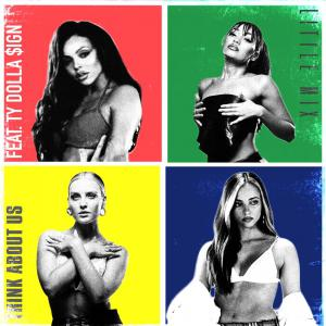 poster for Think About Us (feat. Ty Dolla sign)  - Little Mix