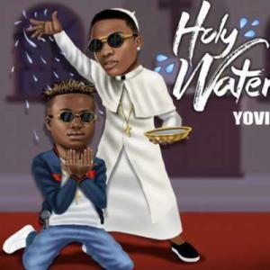 poster for Holy Water - Yovi Ft. Wizkid