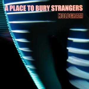 poster for Playing the Part - A Place to Bury Strangers