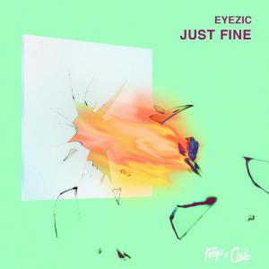 poster for Just Fine - Eyezic
