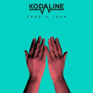 poster for Shed a Tear - Kodaline