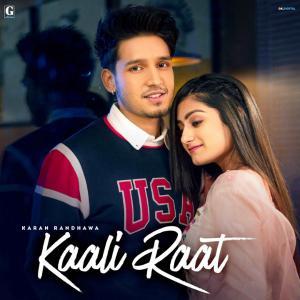 poster for Kaali Raat (feat. Simar Kaur) - Karan Randhawa