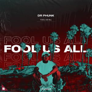 poster for Fool Us All - Dr. Phunk
