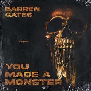 poster for You Made a Monster - Barren Gates