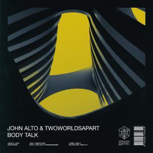 poster for Body Talk - John Alto & TwoWorldsApart