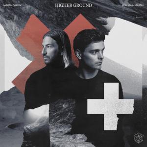 poster for Higher Ground (feat. John Martin) - Martin Garrix