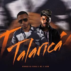 poster for Talarica - Rennan da Penha, Mc 2Jhow