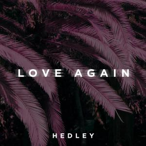 poster for Love Again - Hedley