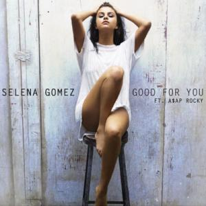 poster for .Good For You - Selena Gomez Ft. A$AP Rocky