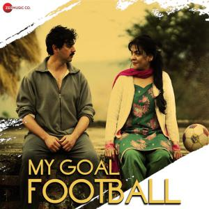 """poster for Bulla Ki Jaana - Male Version (From """"My Goal Football"""") – Mohit Chauhan & Shubdeep Singh"""