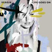 poster for Life Goes On - Fergie
