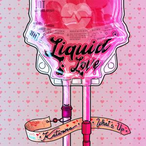 poster for Liquid Love - Katarina & What's Up