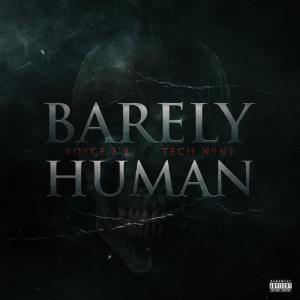 poster for Barely Human Ft. Tech N9ne - Royce Da 5'9″