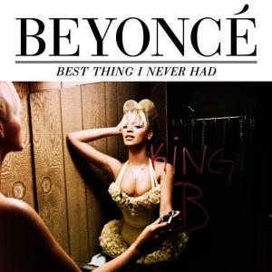 poster for Best Thing I Never Had - byeonce