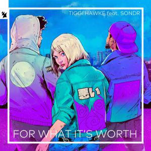 poster for For What It's Worth (feat. Sondr) - Tiggi Hawke