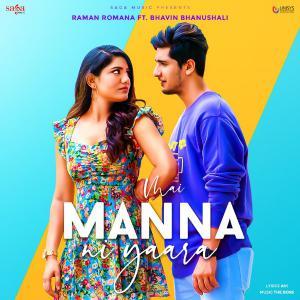 poster for Mai Manna Ni Yaara (feat. Bhavin Bhanushali) - Raman Romana