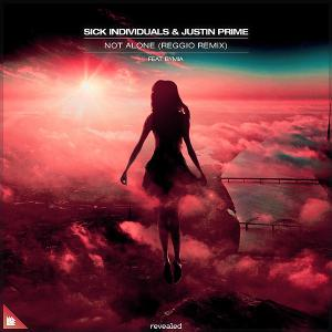 poster for Not Alone (feat. byMIA) [Reggio Remix] - Sick Individuals & Justin Prime