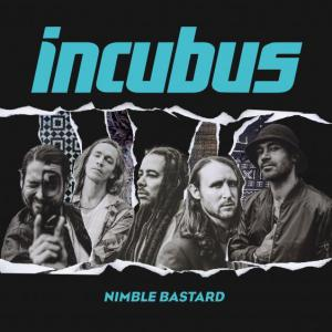 poster for Nimble Bastard - Incubus
