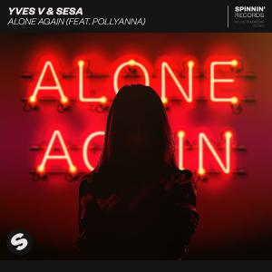 poster for Alone Again (feat. PollyAnna) [Extended Mix] - Yves V & SESA