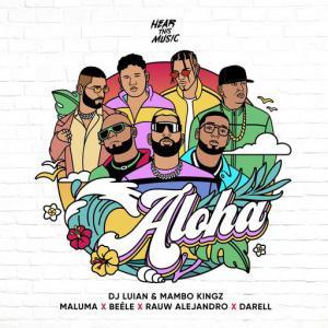 poster for Aloha (feat. Darell, Mambo Kingz, Dj Luian) - Maluma, Beele, Rauw Alejandro