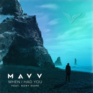 poster for When I Had You (feat. Rory Hope) - Mavv