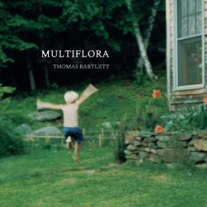 poster for Multiflora - thomas bartlett